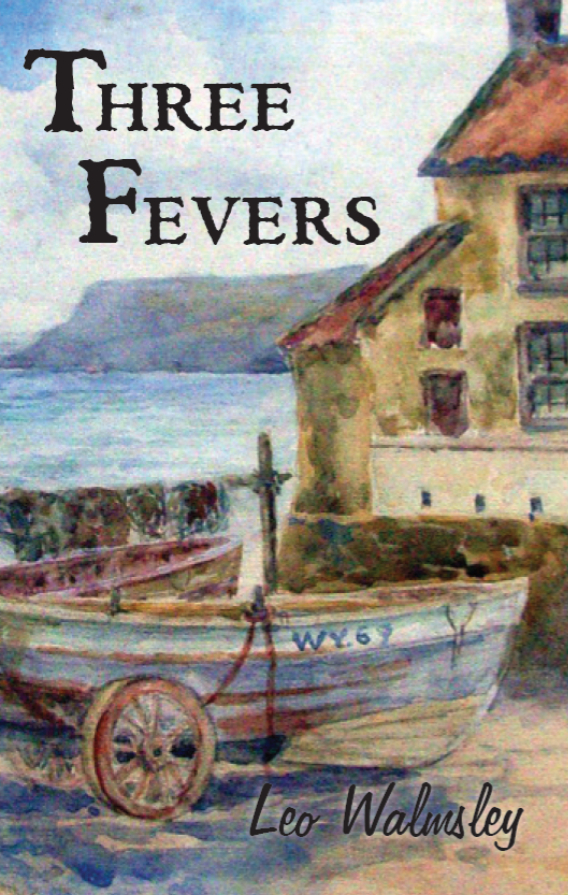 Three Fevers by Leo Walmsley